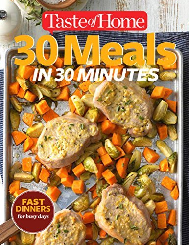 Taste of Home 30 Meals in 30 Minutes